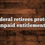 Federal retirees protest unpaid entitlements